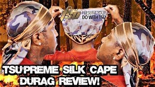 NEW ( TSU'PREME SILK CAPE DURAG ) REVIEW! **THE BEST SILK DOUBLE SIDED DURAG CRAZY COMPRESSION**