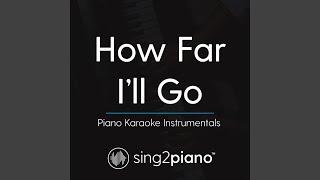 How Far I'll Go (In the Style of Auli'i Cravalho) (Piano Karaoke Version)