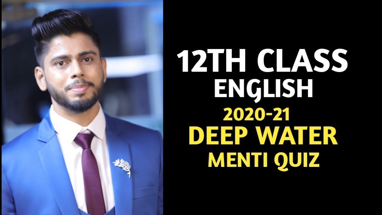 Deep Water (12th Class English) MCQ BASED