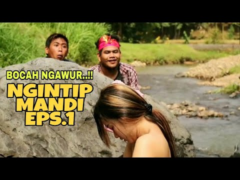 NGINTIP CEWEK CANTIK MANDI DI SUNGAI EPS.1 - FILM PENDEK LUCU (BOCAH NGAWUR)