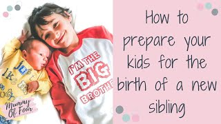 Prepring Your Toddler Or Older Kids For The Birth Of A New Baby Sibling