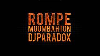 Rompe 2k19 - Daddy Yankee (Dj Paradox Moombah)