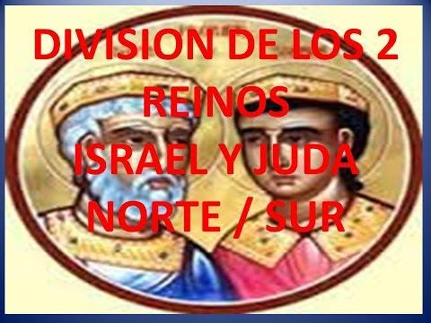DIVISIÓN DE LOS DOS REINOS:  ISRAEL Y JUDÁ. NORTE / SUR. Resumen, Análisis, Circunstancias.