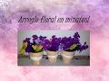 Arreglo floral en minutos! (Flores Artificiales)