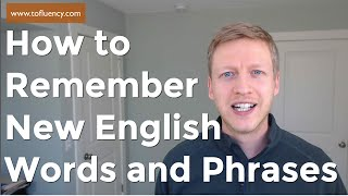 How to Remember English Words and Phrases (Vocabulary Lesson)