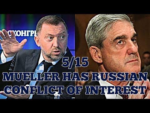 5/15 MUELLER'S CONFLICT OF INTEREST...IS RUSSIAN!