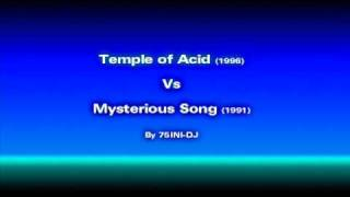 Mysterious Song & Temple of Acid