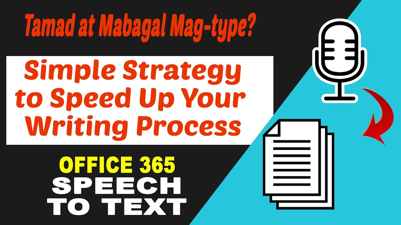 Simple Strategy to Speed up Your Writing Process| Office 365 Speech to Text