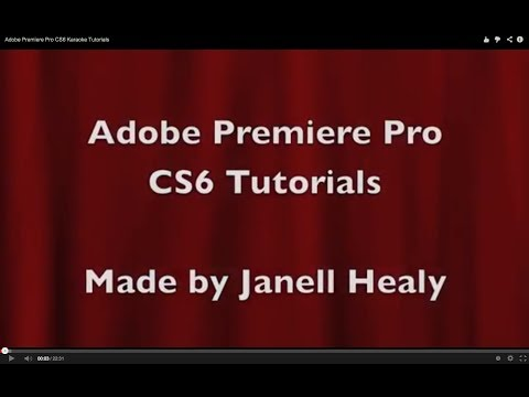 Adobe Premiere Pro CS6 Karaoke Tutorials