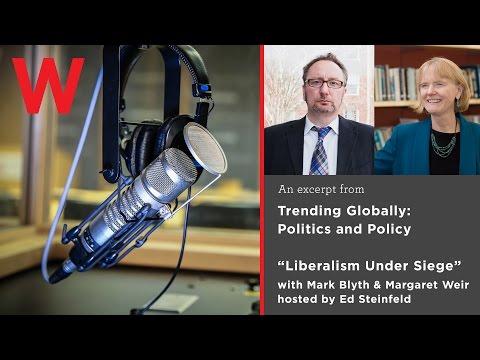 Liberalism Under Siege: Mark Blyth, Margaret Weir with Ed Steinfeld