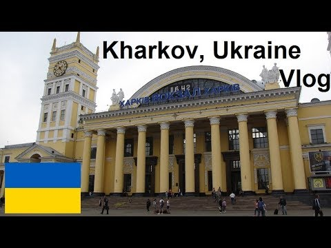 An Incredible 2 Weeks in Ukraine VLOG Kharkov