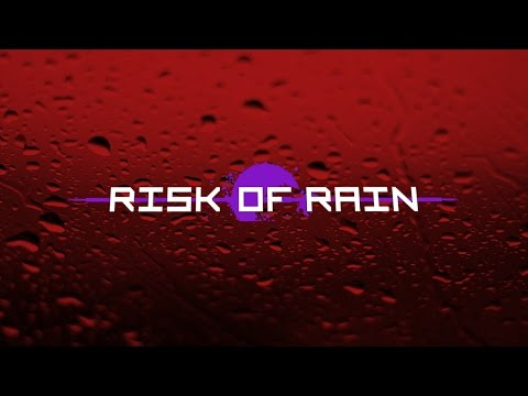Making it up as we go | Risk of Rain