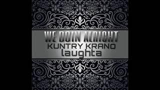 Doin alright ft  Kuntry Krano Laughta