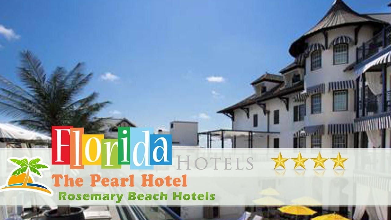 The Pearl Hotel Rosemary Beach Hotels Florida