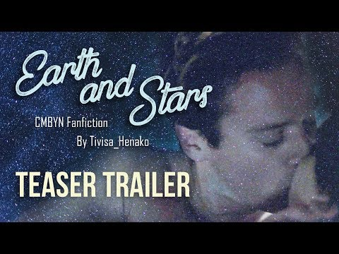 Earth and Stars | Call Me By Your Name Sequel Fanfiction Teaser Trailer