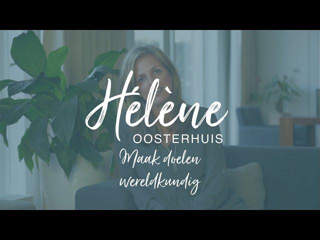 Hélène Oosterhuis -  Maak doelen wereldkundig