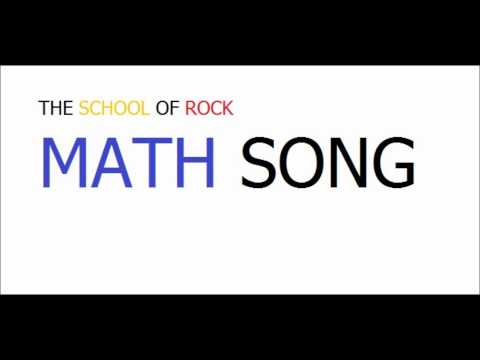 THE SCHOOL OF ROCK:MATH SONG