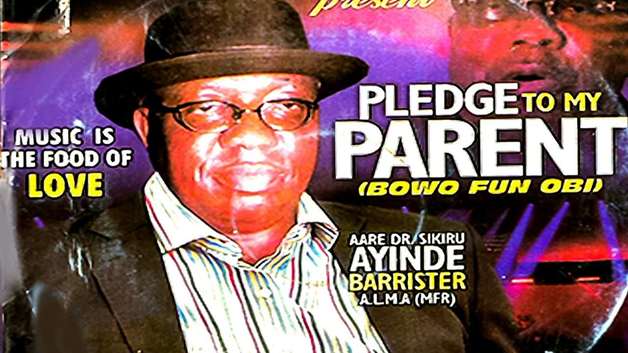 Download Dr  Sikiru Ayinde Barrister   Pledge To My Parent  - 2019 Yoruba Fuji Music New Release this week 😍
