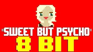 Sweet But Psycho [8 Bit Tribute to Ava Max] - 8 Bit Universe