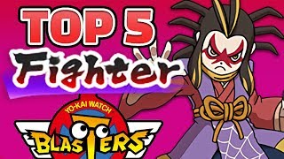 You asked, I answered. My TOP 5 MAGIC FIGHTERS in Yo-kai Watch Blas...