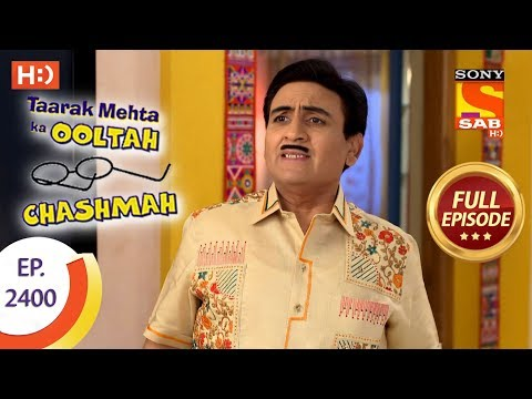 Taarak Mehta Ka Ooltah Chashmah – Ep 2400 – Full Episode – 9th February, 2018