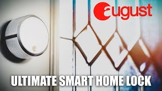 Ultimate Smart Home Lock // August Smart Lock Pro Connect!