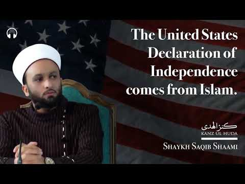 The United States Declaration of Independence comes from Islam. - Pir Saqib Shaami