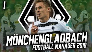 Football Manager 2018 | Borussia M'Gladbach | #1 | MEETING THE TEAM