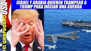 Trump recibe presiones de Israel, Arabia y Bolton para iniciar guerra vs Irán