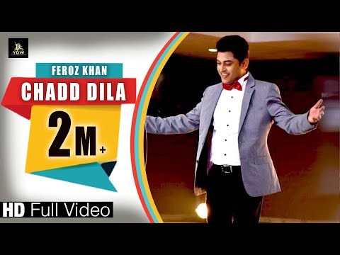 CHADD DILA (Full hd video)|| FEROZ KHAN || latest punjabi song 2017 || LABEL YDW PRODUCTION