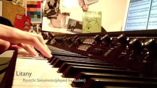 Litany 坂本龍一(Ryuichi Sakamoto) ピアノ演奏