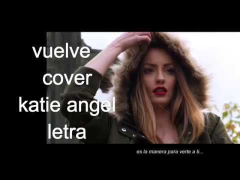 vuelve katie angel letra m . letras