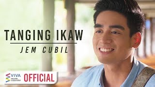 Download Jem Cubil — Tanging Ikaw [Official Music ] MP3 song and Music Video