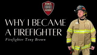 Why Tony Brown Became a Firefighter