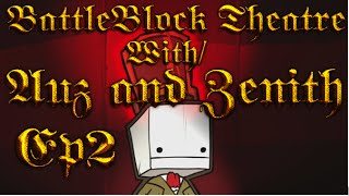 BattleBlock With Auz and Zenith Ep 2: Time Trial!