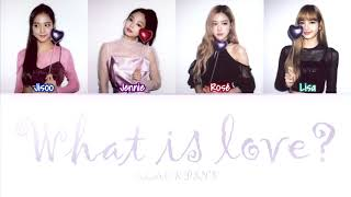 How Would BLACKPINK Sing 'WHAT IS LOVE?' by TWICE (Eng/Rom/Han) (FANMADE)
