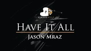 Jason Mraz  - Have It All - Piano Karaoke / Sing Along / Cover with Lyrics