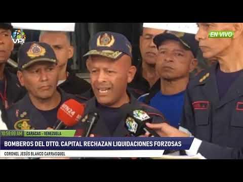 Venezuela - Bomberos del Distrito Capital protestan por liquidaciones forzosas - VPItv