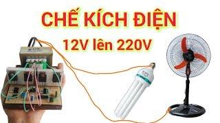 Chế kích điện 12v lên 220v đơn giản nhất
