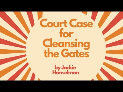 Court Case for Cleansing the Gates by Jackie Hanselman