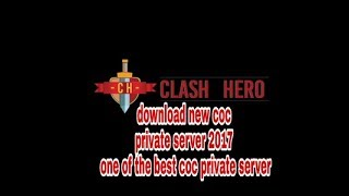 Clash of clans new best private server 2017 !! Coc new private server 2017 clash of Hero