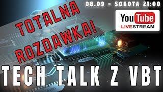 TECH TALK Z VBT - LIVE - SOBOTA - 08.09.2018 - 21:00 - Na żywo