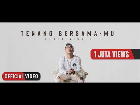 Eldhy Victor - Tenang Bersama-Mu (Official Music Video)