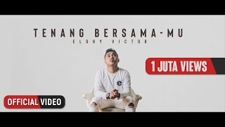 Eldhy Victor - Tenang Bersama-Mu (Official Music Video)