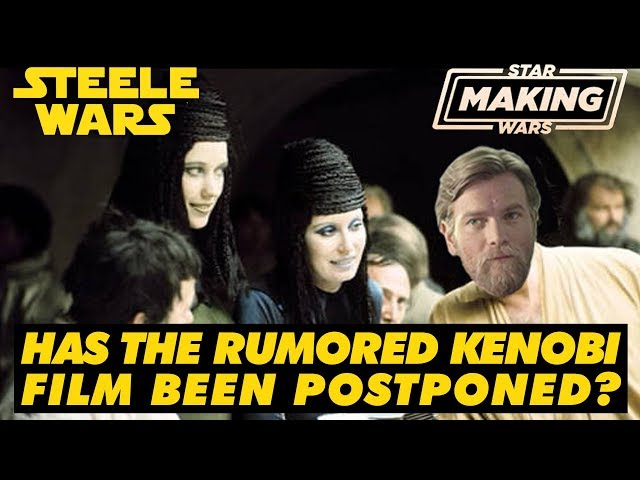 Has The Rumored Kenobi Film Been Postponed by Lucasfilm & Disney? Making Star Wars x Steele Wars