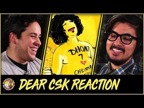 Dear CSK Reaction and Discussion