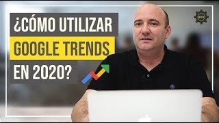 Cómo USAR GOOGLE TRENDS 2020 ⭐ Expertos en SEO  ⭐ Elabs Consulting