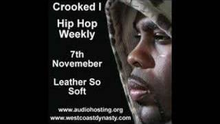 Crooked I Leather So Soft Hip Hop Weekly