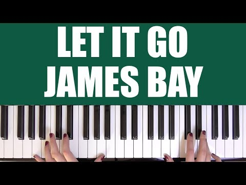 HOW TO PLAY: LET IT GO - JAMES BAY