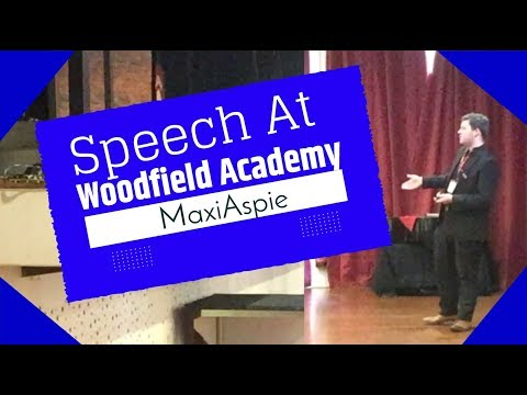 Speech At Woodfield Academy | MaxiAspie